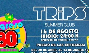 Musical Regreso a los 80 en Trips Summer Club